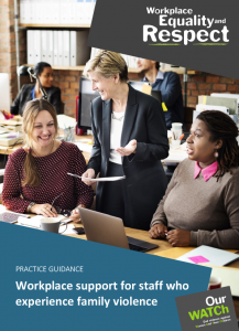 Cover of 'Practice guidance: Workplace support for staff who experience family violence' showing three women, one standing, two sitting, chatting together in a work environment.