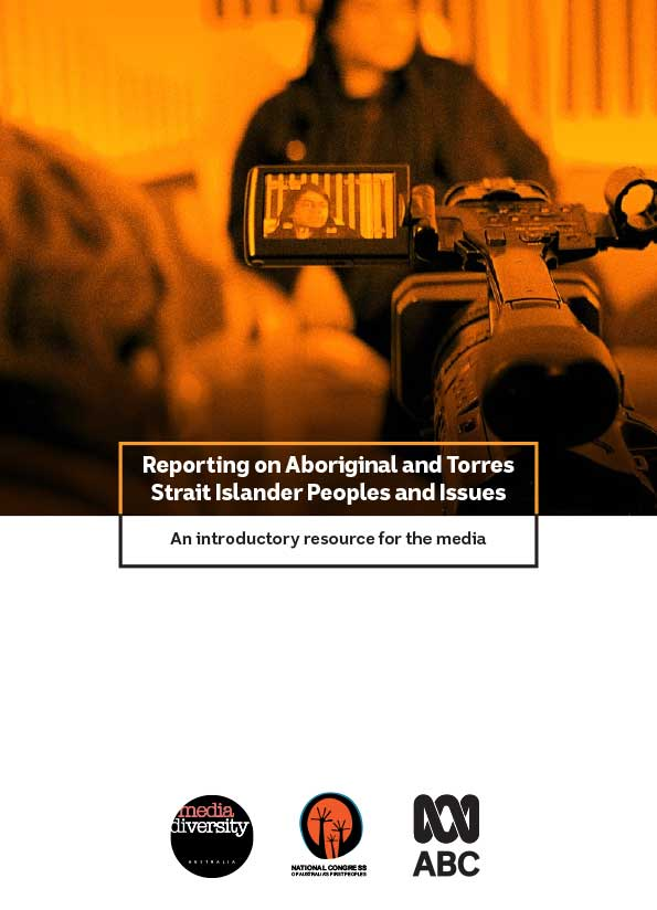 Crop of publication cover with an image of a video camera capturing an image of an Aboriginal person. The image is tinted orange and is high contrast. The white text over it reads 'Reporting on Aboriginal and Torres Strait Islander People and Issues'.